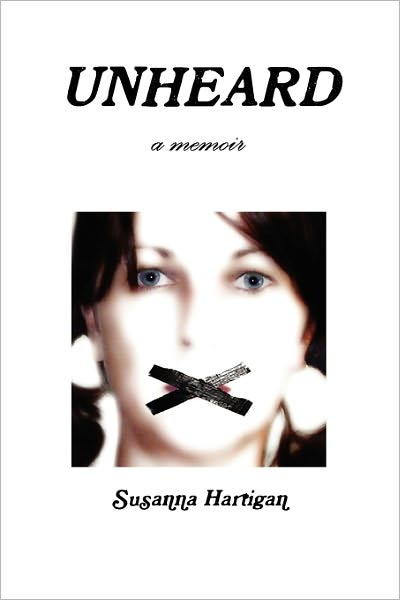UNHEARD: a memoir Now Available on Amazon and Barnes and Noble!
